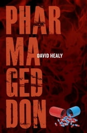 Pharmageddon ebook by David Healy
