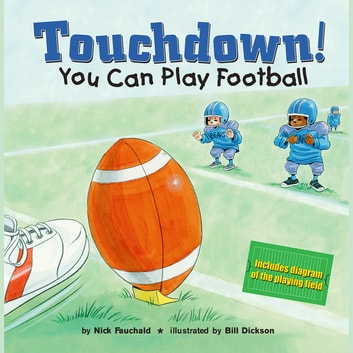 Touchdown! - You Can Play Football audiobook by Nick Fauchald