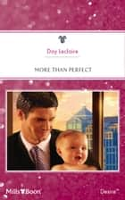More Than Perfect 電子書 by Day Leclaire