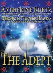 The Adept ebook by Katherine Kurtz,Deborah Turner Harris