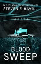 Blood Sweep ebook by Steven Havill