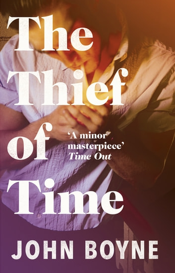 The Thief of Time ebook by John Boyne