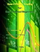 Smart Money Trading for Self-Directed Beginners E-bok by J.R. Guita