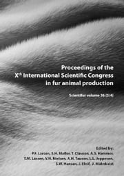 Proceedings of the Xth International Scientific Congress in Fur Animal Production ebook by P.F. Larsen,S.H. Møller,T. Clausen,A.S. Hammer,T.M. Lássen,V.H. Nielsen,A.H. Tauson,L.L. Jeppesen,S.W. Hansen,J. Elnif,J. Malmkvist