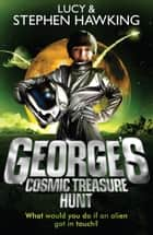 George's Cosmic Treasure Hunt ebook by Lucy Hawking, Stephen Hawking