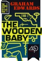The Wooden Baby ebook by Graham Edwards