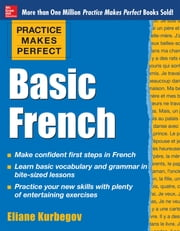 Practice Makes Perfect Basic French ebook by Kurbegov