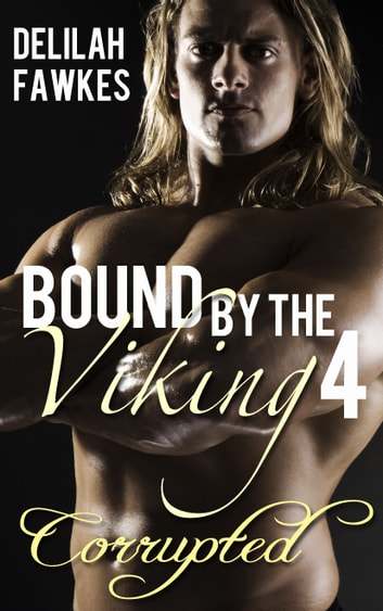 Bound by the Viking, Part 4: Corrupted ebook by Delilah Fawkes