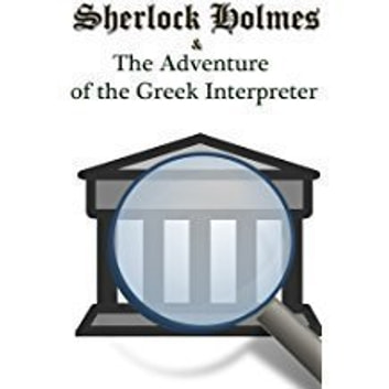 The Greek Interpreter audiobook by Sir Arthur Conan Doyle