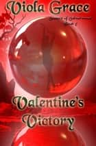 Valentine's Victory ebook by Viola Grace