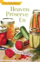 Heaven Preserve Us ebook by Cricket McRae