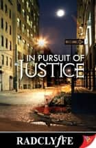 In Pursuit of Justice eBook by Radclyffe