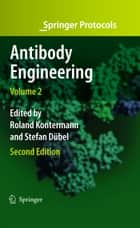 Antibody Engineering Volume 2 ebook by Roland E. Kontermann,Stefan Dübel