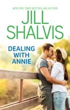 Dealing with Annie eBook by Jill Shalvis