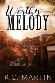 Worthy of the Melody - Mountains & Men, #3 ebook by R.C. Martin