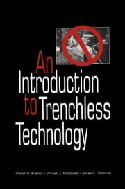 An Introduction to Trenchless Technology ebook by Steven R. Kramer,William J. McDonald,James C. Thomson
