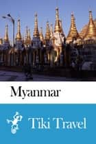 Myanmar Travel Guide - Tiki Travel ebook by Tiki Travel