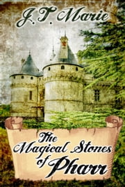 The Magical Stones of Pharr ebook by J.T. Marie
