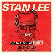 Stan Lee - The Man behind Marvel audiobook by Bob Batchelor
