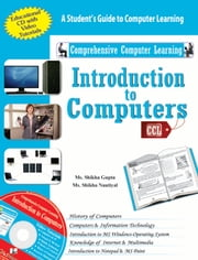 Introduction to Computers: A student's guide to computer learning ebook by Ms. Shikha Nautiyal