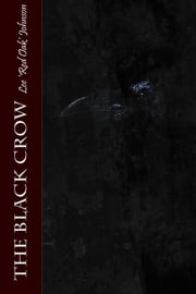 The Black Crow ebook by Lee 'Red Oak' Johnson