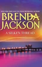 A Silken Thread 電子書 by Brenda Jackson