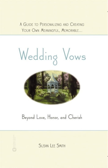 Wedding Vows - Beyond Love, Honor, and Cherish ebook by Susan Lee Smith