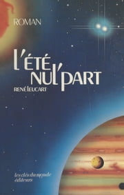 L'été nul'part ebook by René Leucart
