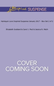 Harlequin Love Inspired Suspense January 2017 - Box Set 2 of 2 - Undercover Protector\Buried Memories\Concealed Identity ebook by Elizabeth Goddard,Carol J. Post,Jessica R. Patch
