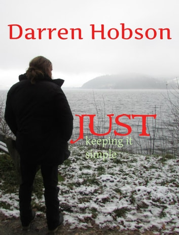 Just Keeping it Simple. ebook by Darren Hobson