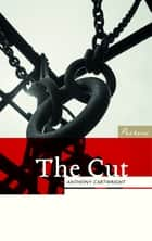 The Cut ebook by Anthony Cartwright