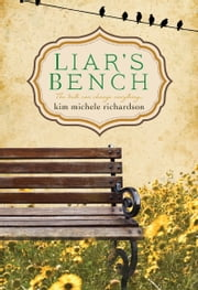 Liar's Bench ebook by Kim Michele Richardson