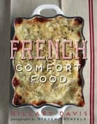 French Comfort Food ebook by Hillary Davis