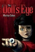The Doll's Eye ebook by Marina Cohen