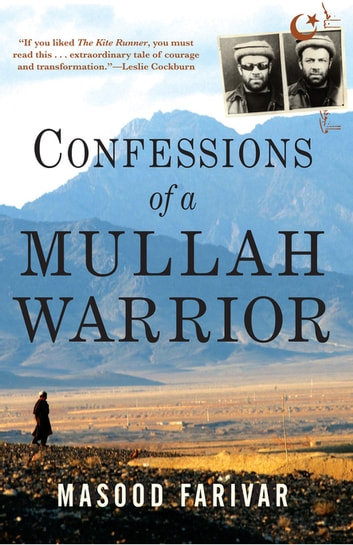 Confessions of a Mullah Warrior ebook by Masood Farivar
