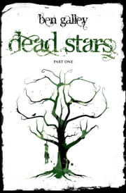 Dead Stars - Part One ebook by Ben Galley
