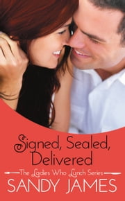 Signed, Sealed, Delivered ebook by Sandy James