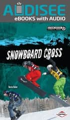 Snowboard Cross ebook by Book Buddy Digital Media, Darice Bailer