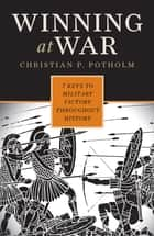 Winning at War ebook by Christian P. Potholm
