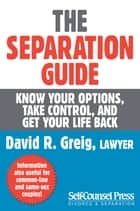 The Separation Guide - Know your options, take control, and get your life back ebook by David R. Greig