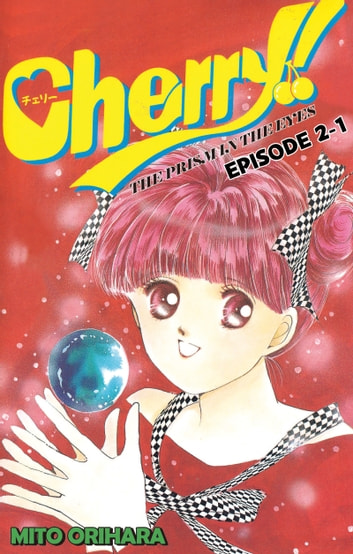Cherry! - Episode 2-1 ebook by Mito Orihara