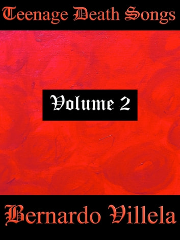 Teenage Death Songs: Volume 2 ebook by Bernardo Villela