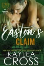 Easton's Claim ebook by Kaylea Cross