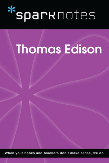 Thomas Edison (SparkNotes Biography Guide) ebook by SparkNotes
