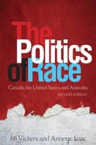 Politics of Race ebook by Jill Vickers,Annette Isaac