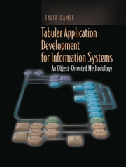 Tabular Application Development for Information Systems - An Object-Oriented Methodology ebook by Talib Damij