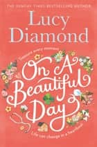 On a Beautiful Day ebook by Lucy Diamond