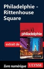 Philadelphie - Rittenhouse Square ebook by Marie-Eve Blanchard