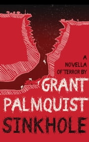 Sinkhole: A Novella of Terror ebook by Grant Palmquist