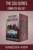 The SSU Series Complete Box Set ebook by Vanessa Kier